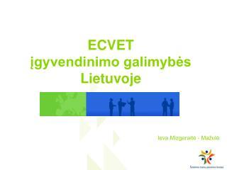 ECVET  įgyvendinimo galimybės Lietuvoje