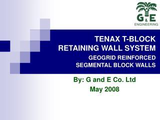 TENAX T-BLOCK RETAINING WALL SYSTEM  GEOGRID REINFORCED  SEGMENTAL BLOCK WALLS