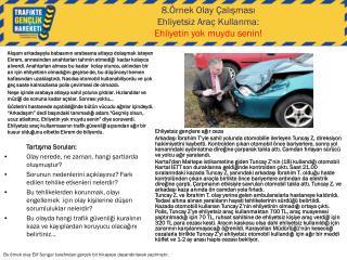 8.Örnek Olay Çalışması Ehliyetsiz Araç Kullanma: Ehliyetin yok muydu senin!