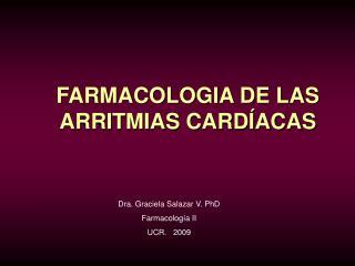 FARMACOLOGIA DE LAS ARRITMIAS CARD�ACAS