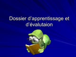Dossier d�apprentissage et d��valutaion