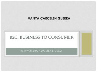 B2C : Business  to Consumer