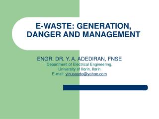 E-WASTE: GENERATION, DANGER AND MANAGEMENT