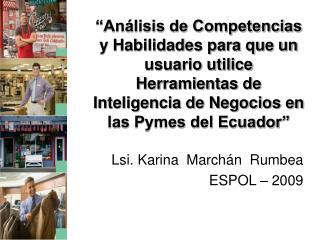 Lsi. Karina  Marchán  Rumbea ESPOL – 2009