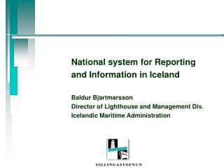 National system for Reporting  and Information in Iceland Baldur Bjartmarsson