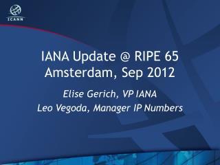 IANA Update @ RIPE 65 Amsterdam, Sep 2012