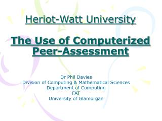 Heriot-Watt University The Use of Computerized Peer-Assessment