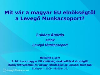 Mit vár a magyar EU elnökségtől a Levegő Munkacsoport?