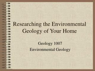 Researching the Environmental Geology of Your Home