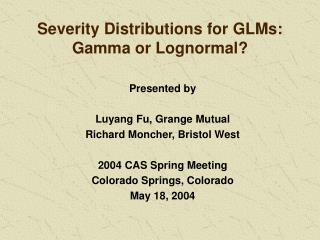 Severity Distributions for GLMs: Gamma or Lognormal