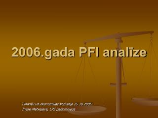 2006.gada PFI analīze