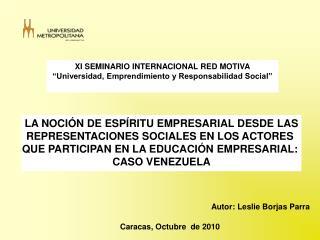 """XI SEMINARIO INTERNACIONAL RED MOTIVA """"Universidad, Emprendimiento y Responsabilidad Social"""""""