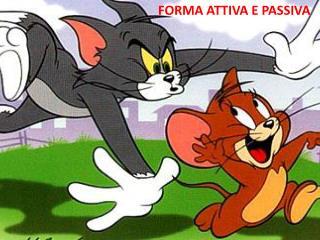 FORMA ATTIVA E PASSIVA