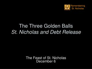 The Three Golden Balls  St. Nicholas and Debt Release