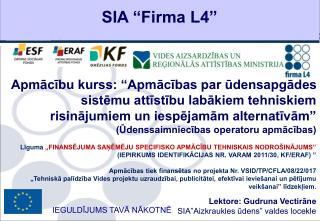 """SIA """"Firma L4"""""""