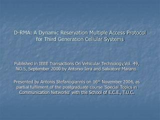 D-RMA: A Dynamic Reservation Multiple Access Protocol for Third Generation Cellular Systems