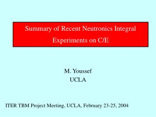 Summary of Recent Neutronics Integral Experiments on C/E
