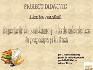 prof. Maria Bodnaraș școala de cultură generală gradul I-III Ostrița raionul Herța