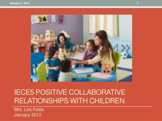IECE5 Positive Collaborative Relationships with Children