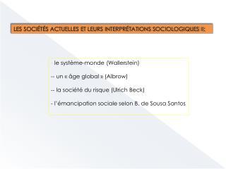 LES SOCIÉTÉS ACTUELLES et leurs interprétations  SOCIOLOGIQUES II: