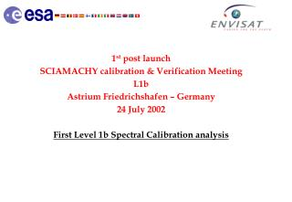 1 st  post launch SCIAMACHY calibration & Verification Meeting L1b