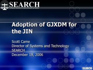 Adoption of GJXDM for the JIN