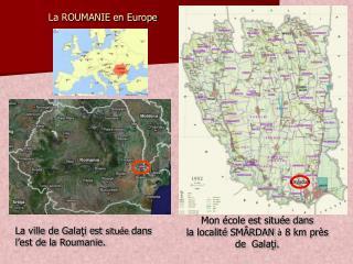 Mon école est située dans  la localité  SMÂRDAN à  8 km près  de   Galaţi .