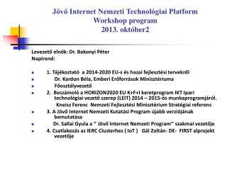 Jövő Internet Nemzeti Technológiai Platform Workshop program 2013. október2
