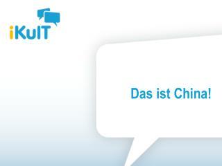 Das ist China !