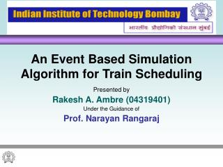 An Event Based Simulation Algorithm for Train Scheduling