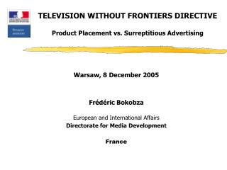 TELEVISION WITHOUT FRONTIERS DIRECTIVE Product Placement vs. Surreptitious Advertising