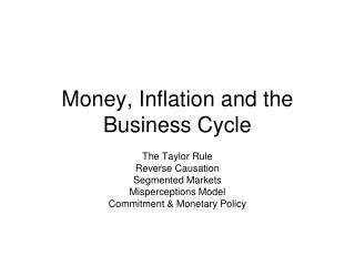 Money, Inflation and the Business Cycle