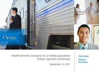 Health benefits solutions for a mobile population  Today's dynamic landscape