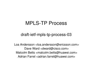 MPLS-TP Process draft-ietf-mpls-tp-process-03