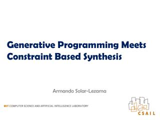 Generative Programming Meets Constraint Based Synthesis
