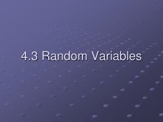 4.3  Random Variables