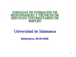JORNADAS DE FORMACIÓN DE RESPONSABLES Y TÉCNICOS DE SERVICIOS UNIVERSITARIOS DE EMPLEO