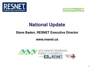 National Update Steve Baden, RESNET Executive Director resnet