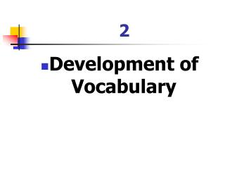 Development of Vocabulary