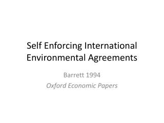 Self Enforcing International Environmental Agreements
