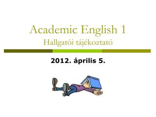 Academic English 1 Hallgat�i t�j�koztat�