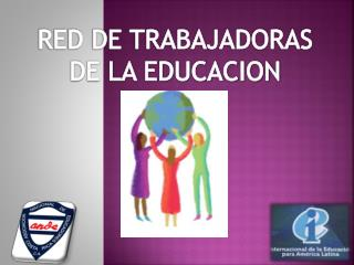 RED DE TRABAJADORAS DE LA EDUCACION
