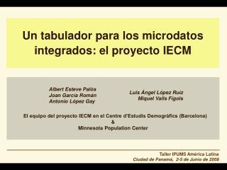 El equipo del proyecto IECM en el Centre d'Estudis Demogràfics (Barcelona) &