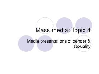 Mass media: Topic 4