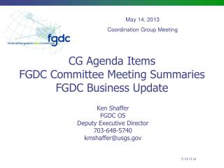 CG Agenda Items FGDC Committee Meeting Summaries FGDC Business Update
