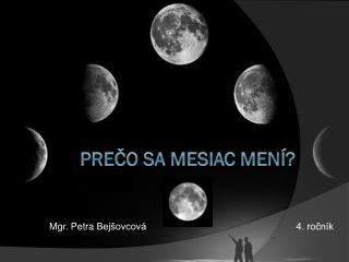 Prečo sa Mesiac mení?