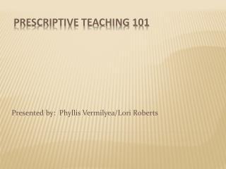 Prescriptive Teaching 101