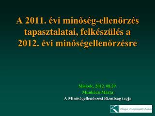 A 2011. évi minőség-ellenőrzés tapasztalatai, felkészülés a 2012. évi minőségellenőrzésre