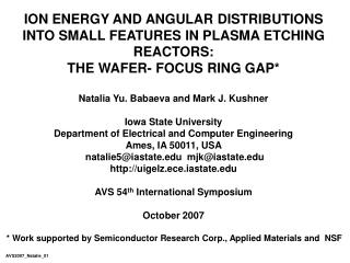 ION ENERGY AND ANGULAR DISTRIBUTIONS INTO SMALL FEATURES IN PLASMA ETCHING REACTORS: