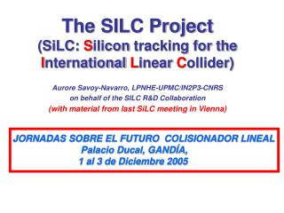 The SILC Project (SiLC: S ilicon tracking for the I nternational L inear C ollider)